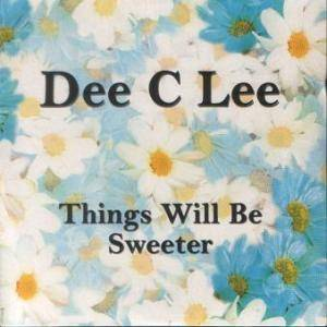 Cover - Dee C. Lee: Things Will Be Sweeter