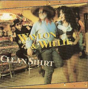 Cover - Waylon Jennings & Willie Nelson: Clean Shirt