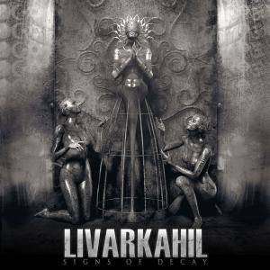 Livarkahil: Signs Of Decay - Cover