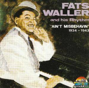 Cover - Fats Waller & His Rhythm: ''ain't Misbehavin'' 1934 - 1943