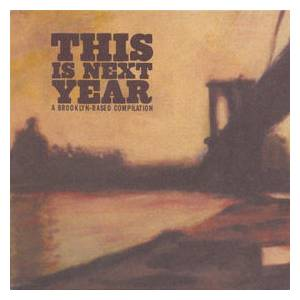Cover - Elk City: This Is Next Year: A Brooklyn-Based Compilation