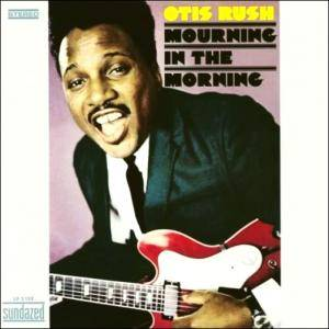 Cover - Otis Rush: Mourning In The Morning