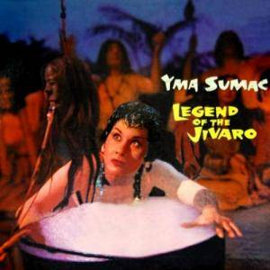 Cover - Yma Sumac: Legend Of Jivaro