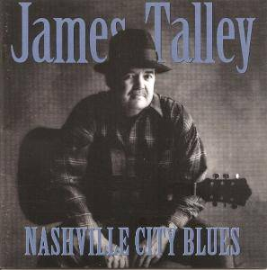 Cover - James Talley: Nashville City Blues