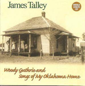 Cover - James Talley: Woody Guthrie And Songs Of My Oklahoma Home