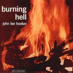 John Lee Hooker: Burning Hell - Cover