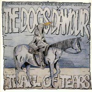 The Dogs D'Amour: Trail Of Tears - Cover