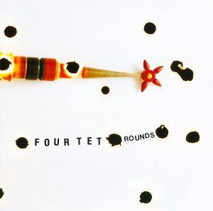 Cover - Four Tet: Rounds