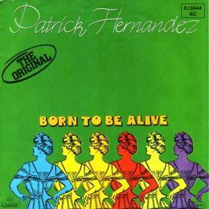 "Patrick Hernandez: Born To Be Alive (7"") - Bild 1"