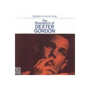 Cover - Dexter Gordon: Resurgence Of Dexter Gordon, The