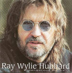 Cover - Ray Wylie Hubbard: Dangerous Spirits