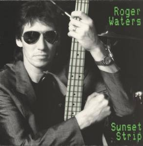 Cover - Roger Waters: Sunset Strip
