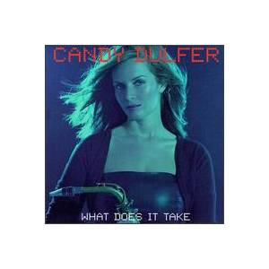 Cover - Candy Dulfer: What Does It Take