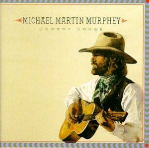 Michael Martin Murphey: Cowboy Songs - Cover