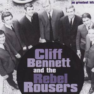 Cover - Cliff Bennett & The Rebel Rousers: 25 Greatest Hits