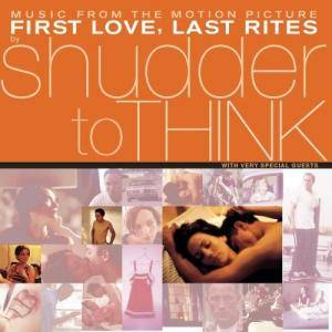 Cover - Shudder To Think: First Love, Last Rites