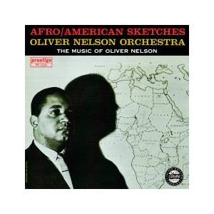 Cover - Oliver Nelson: Afro/American Sketches