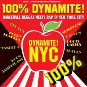 100% Dynamite NYC! - Dancehall Reggae Meets Rap In New York City - Cover