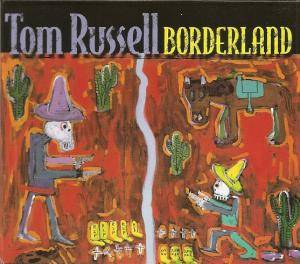 Cover - Tom Russell: Borderland