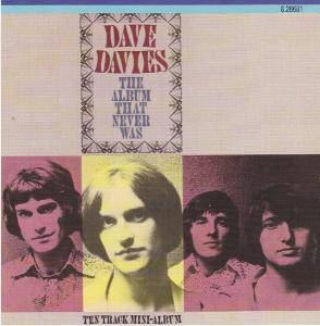 Cover - Dave Davies: Album That Never Was, The