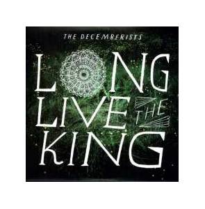The Decemberists: Long Live The King - Cover