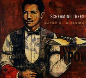 Cover - Screaming Trees: Last Words: The Final Recordings