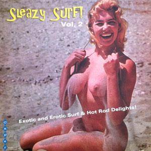 Cover - Sherwoods, The: Sleazy Surf! Vol. 2