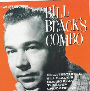 Cover - Bill Black's Combo: Greatest Hits & Tunes By Chuck Berry