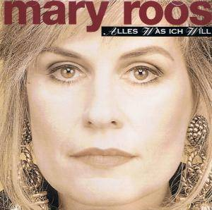 Cover - Mary Roos: Alles Was Ich Will