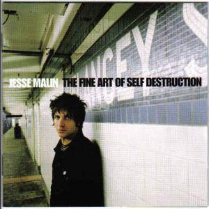 Cover - Jesse Malin: Fine Art Of Self Destruction, The