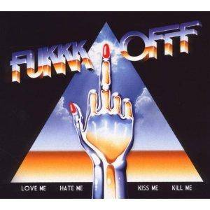 Fukkk Offf - Love Me Hate Me Kiss Me Kill Me