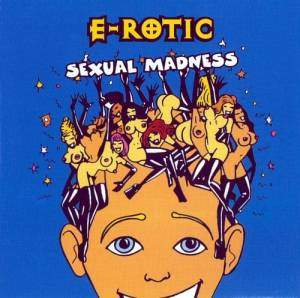 Cover - E-Rotic: Sexual Madness