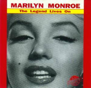 Cover - Marilyn Monroe: Marylin Monroe - The Legend Lives On