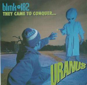 "blink-182: They Came To Conquer... Uranus (7"") - Bild 1"