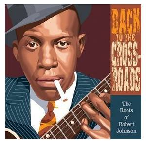 Cover - Hambone Willie Newbern: Back To The Crossroads: The Roots Of Robert Johnson