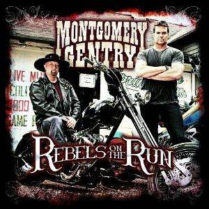 Cover - Montgomery Gentry: Rebels On The Run