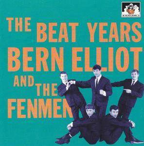 Cover - Bern Elliott & The Fenmen: Beat Years, The
