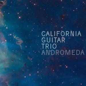 Cover - California Guitar Trio: Andromeda