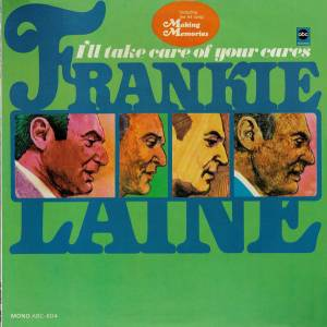 Cover - Frankie Laine: I'll Take Care Of Your Cares