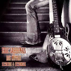 Eric Sardinas And Big Motor: Sticks & Stones - Cover