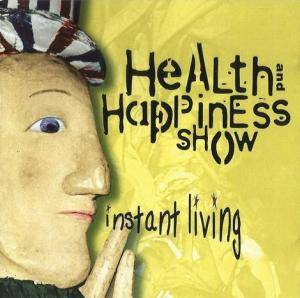 Cover - Health & Happiness Show: Instant Living