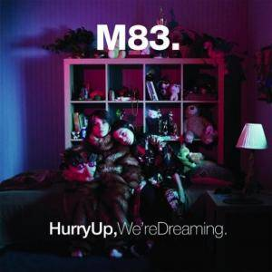 M83: Hurry Up, We're Dreaming. - Cover