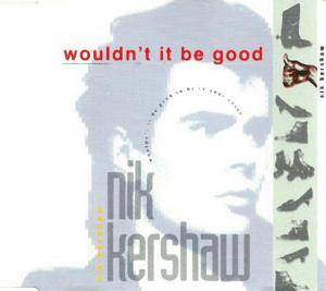 Nik Kershaw: Wouldn't It Be Good - Cover