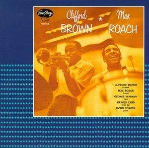 Clifford Brown & Max Roach: Clifford Brown & Max Roach - Cover