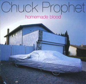 Cover - Chuck Prophet: Homemade Blood