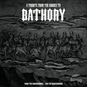 Tribute From The Hordes To Bathory, A - Cover