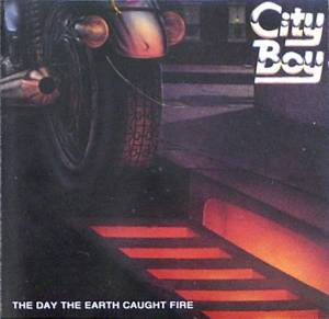 Cover - City Boy: Day The Earth Caught Fire, The