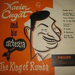 Cover - Xavier Cugat: King Of Rumba, The