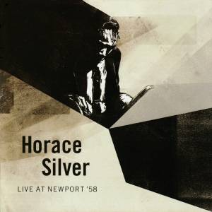 Cover - Horace Silver: Live At Newport '58