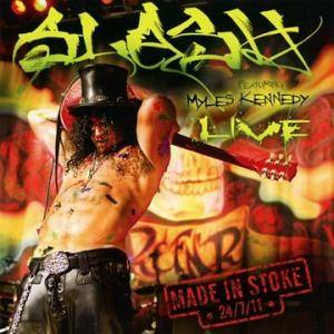 Slash Featuring Myles Kennedy: Live - Made In Stoke 24/7/11 - Cover